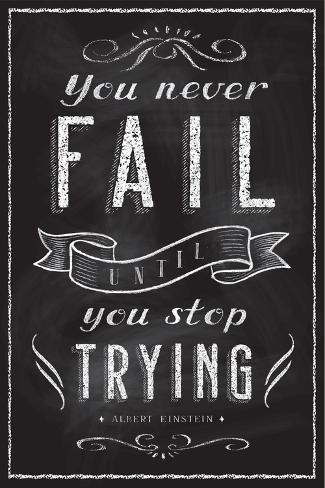 You never fail until you stop trying (Solo fracasarás cuando dejes de intentarlo) Póster