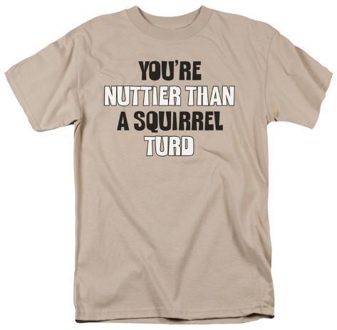 You're Nuttier T-Shirt