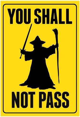 You Shall Not Pass Sign Poster