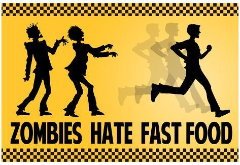 Zombies Hate Fast Food Poster Poster