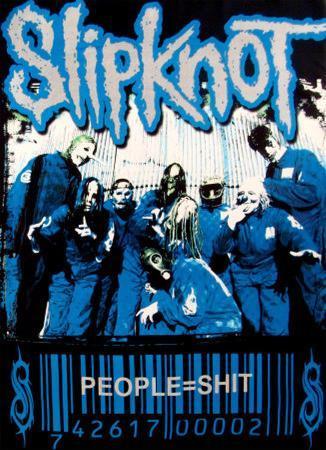 SlipKnot - People equal Shit