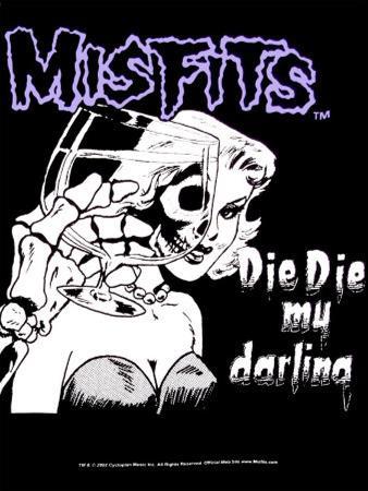 The Misfits - Die Die My darling