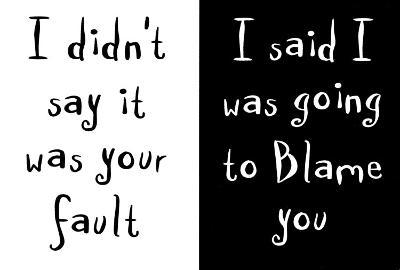 I Didn't Say it Was Your Fault