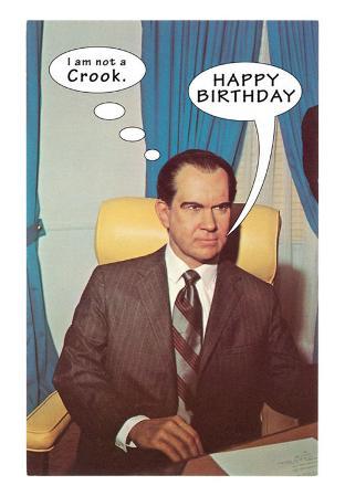 I am not a Crook, Happy Birthday