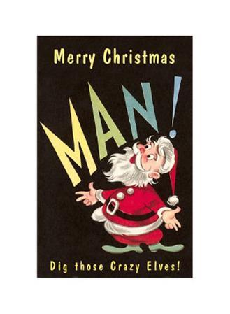 Merry Christmas, Man. Dig Those Crazy Elves