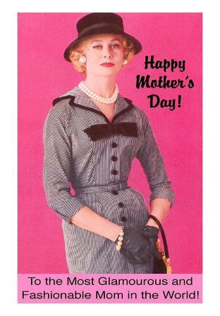 Happy Mother's Day, Glamorous and Fashionable
