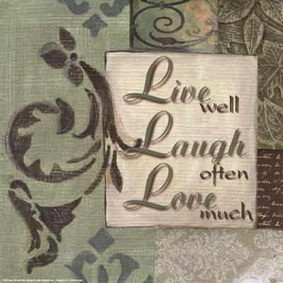 Words to Live By, Live Laugh Love