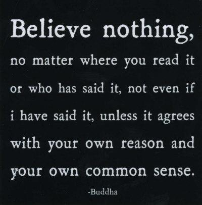 Believe Nothing- Buddha