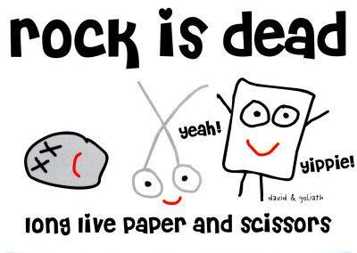 Rock Is Dead, Long Live Scissors And Paper