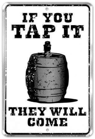 If You Tap It, They Will Come