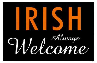 Irish Always Welcome