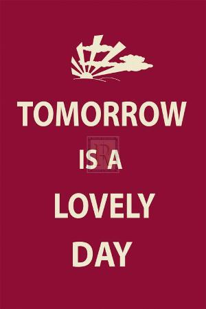 Tomorrow is a Lovely Day