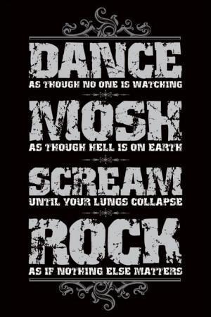 Dance, Mosh, Scream, Rock