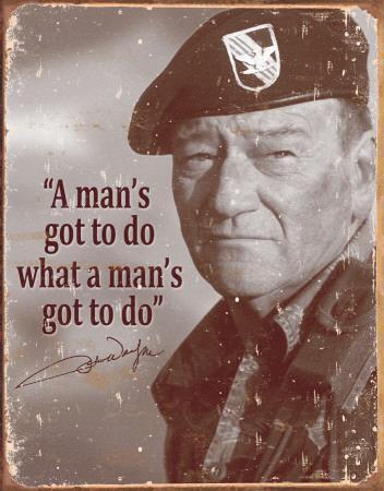 John Wayne - Man's Gotta Do