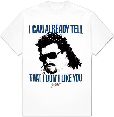 Eastbound and Down - I don't like you