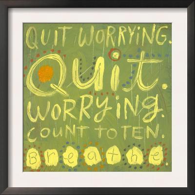 Quit Worrying
