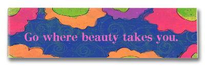 Go Where Beauty Takes You