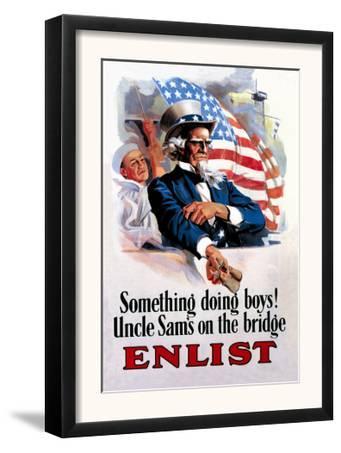 Something's Doing Boys! Uncle Sam's at the Bridge