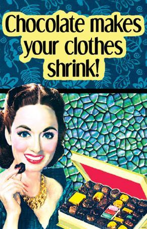 Chocolate Makes Your Clothes Shrink