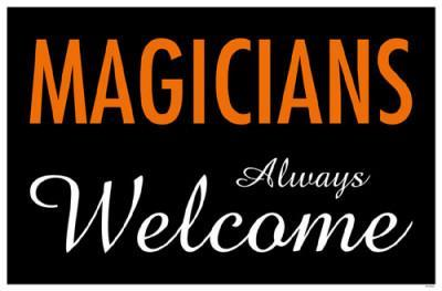 Magicians Always Welcome