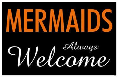 Mermaids Always Welcome