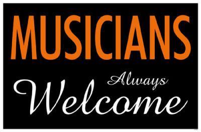 Musicians Always Welcome