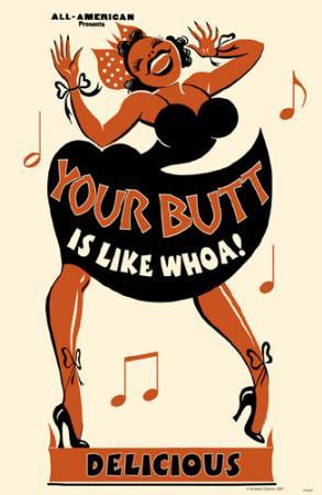 Your Butt is Like Whoa