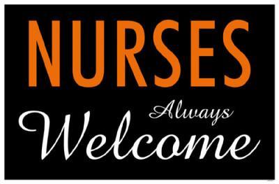 Nurses Always Welcome