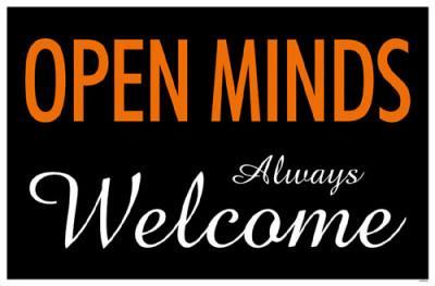 Open Minds Always Welcome