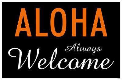 Aloha Always Welcome