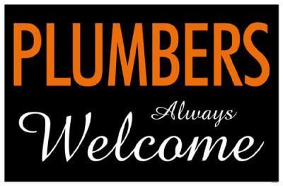 Plumbers Always Welcome