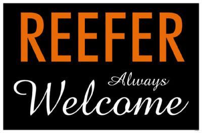 Reefer Always Welcome