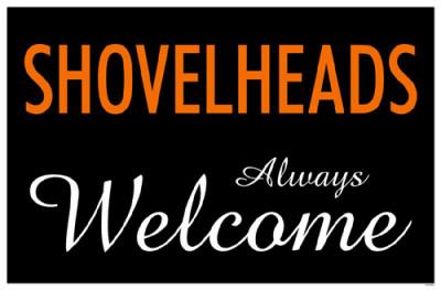 Shovelheads Always Welcome