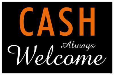 Cash Always Welcome