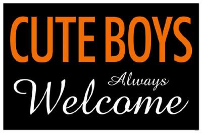 Cute Boys Always Welcome
