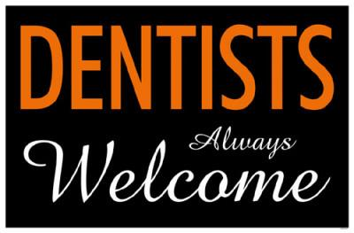 Dentists Always Welcome