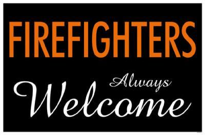 Firefighters Always Welcome