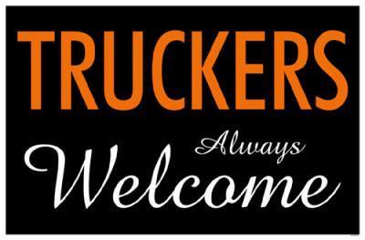 Truckers Always Welcome