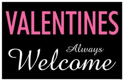 Valentine's Always Welcome