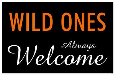 Wild Ones Always Welcome