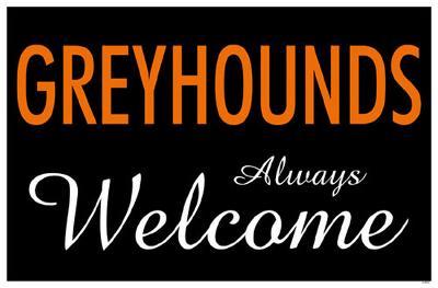 Greyhounds Always Welcome