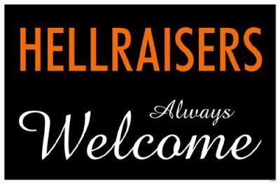 Hellraisers Always Welcome