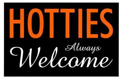 Hotties Always Welcome