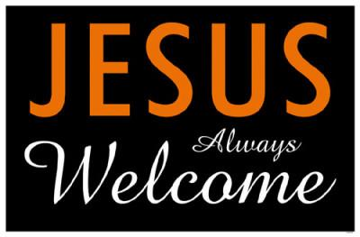 Jesus Always Welcome