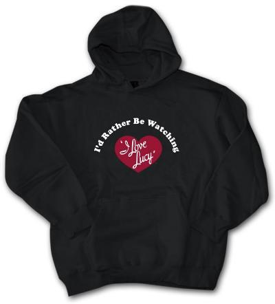 Hoodie: I Love Lucy - I'd Rather?.