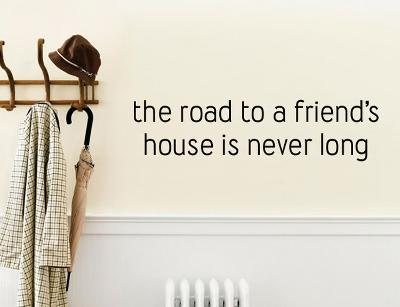 The Road to a Friend's House is Never Long