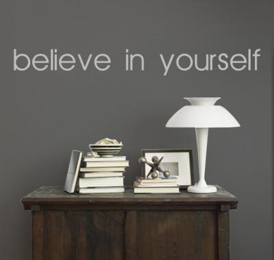 Believe In Yourself - Grey