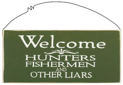 Welcome: Hunters, Fishermen & Other Liars