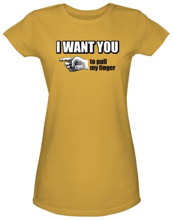 Women's: I Want You (Slim Fit)