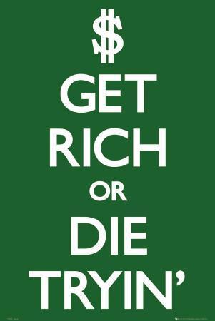 Keep Calm-Get Rich Die Tryin